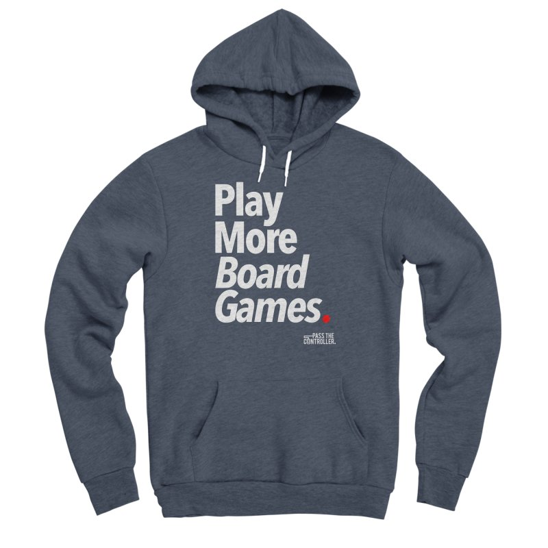 Play More Board Games (Series 1) Men's Sponge Fleece Pullover Hoody by Official Pass The Controller Store