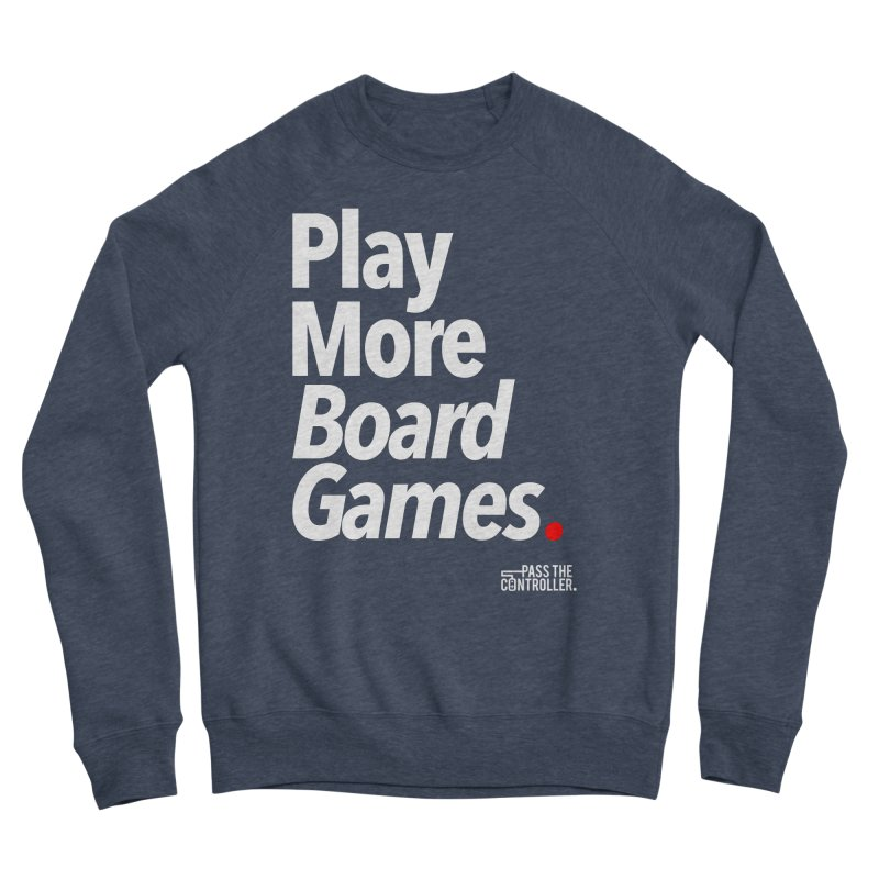 Play More Board Games (Series 1) Women's Sponge Fleece Sweatshirt by Official Pass The Controller Store