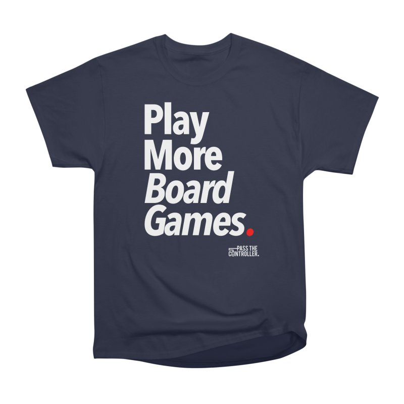 Play More Board Games (Series 1) Women's Heavyweight Unisex T-Shirt by Official Pass The Controller Store