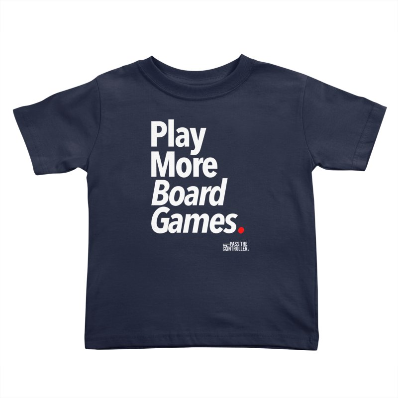 Play More Board Games (Series 1) Kids Toddler T-Shirt by Official Pass The Controller Store