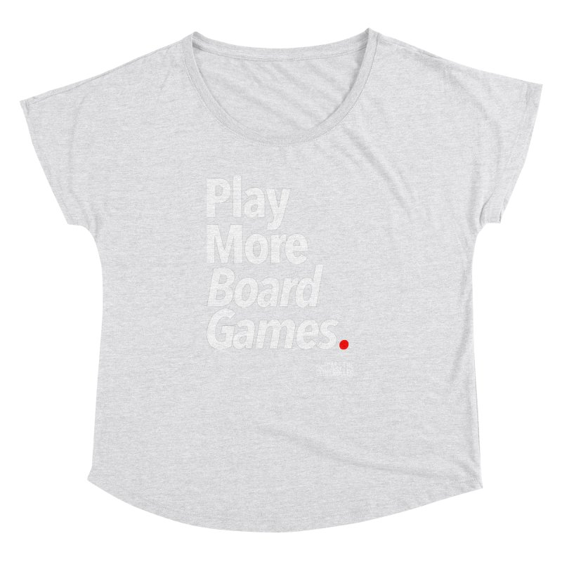 Play More Board Games (Series 1) Women's Dolman Scoop Neck by Official Pass The Controller Store