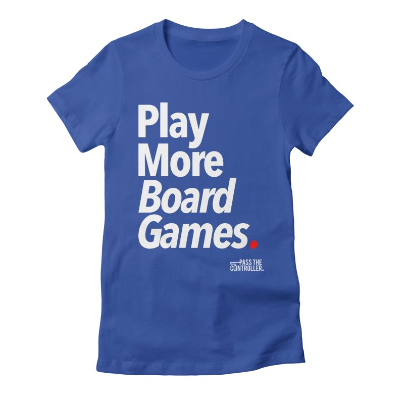Play More Board Games (Series 1) Women's T-Shirt by Official Pass The Controller Store
