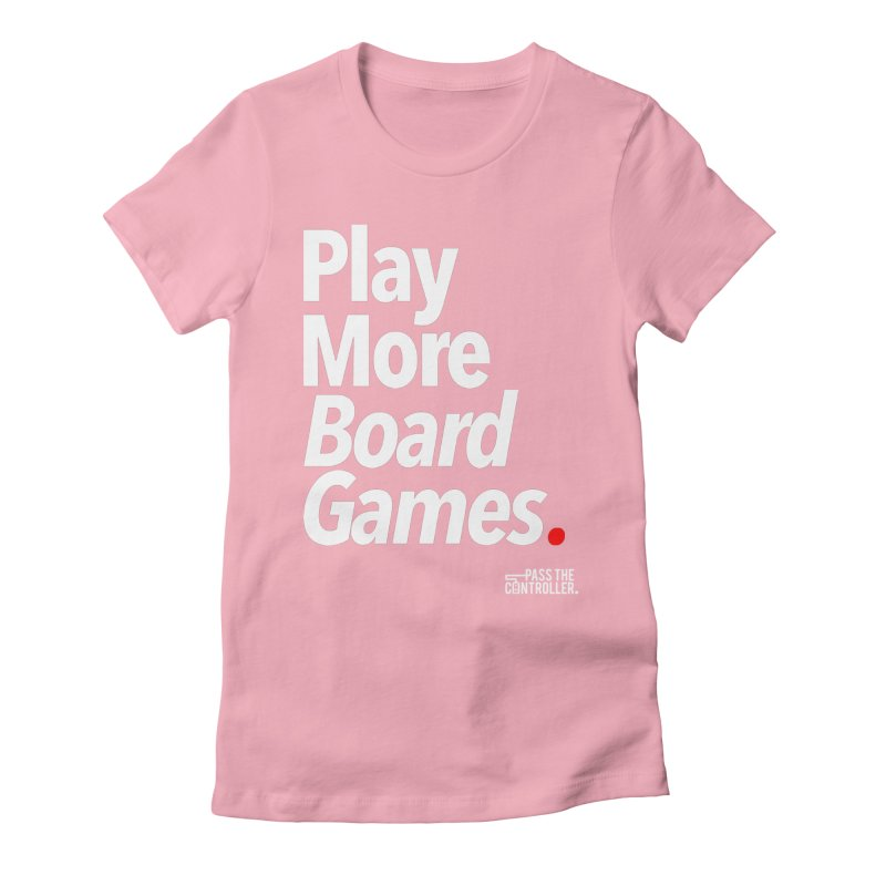 Play More Board Games (Series 1) Women's Fitted T-Shirt by Official Pass The Controller Store