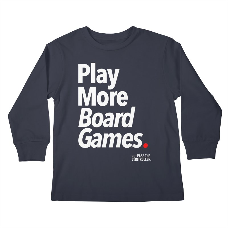 Play More Board Games (Series 1) Kids Longsleeve T-Shirt by Official Pass The Controller Store