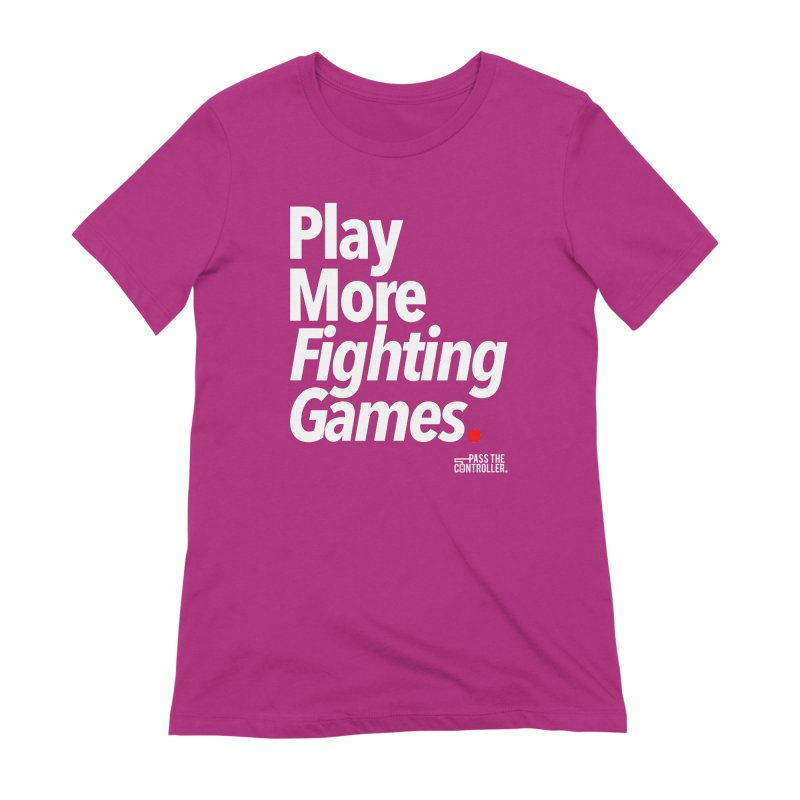 Play More Fighting Games (Series 1) Women's Extra Soft T-Shirt by Official Pass The Controller Store