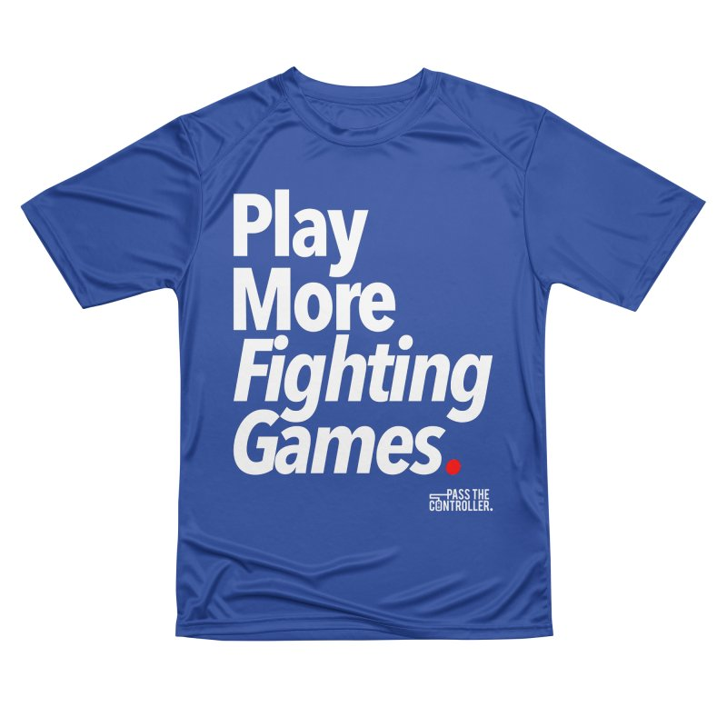 Play More Fighting Games (Series 1) Men's Performance T-Shirt by Official Pass The Controller Store