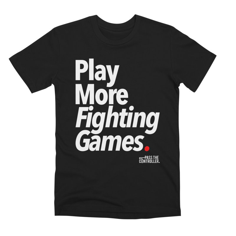 Play More Fighting Games (Series 1) Men's Premium T-Shirt by Official Pass The Controller Store