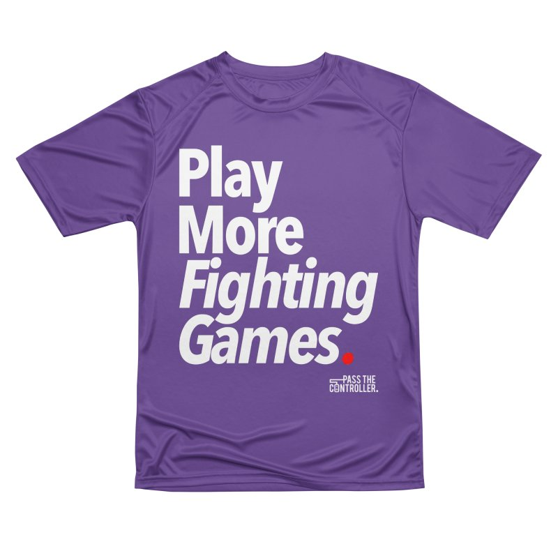 Play More Fighting Games (Series 1) Women's Performance Unisex T-Shirt by Official Pass The Controller Store
