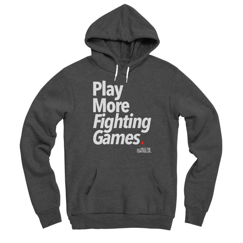 Play More Fighting Games (Series 1) Men's Pullover Hoody by Official Pass The Controller Store