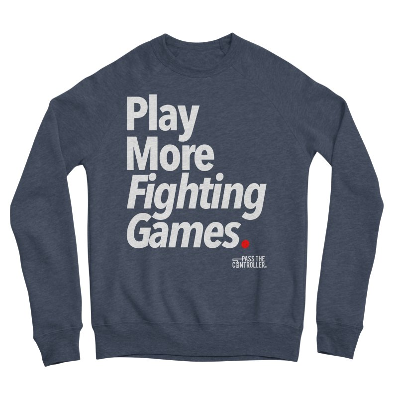 Play More Fighting Games (Series 1) Women's Sweatshirt by Official Pass The Controller Store