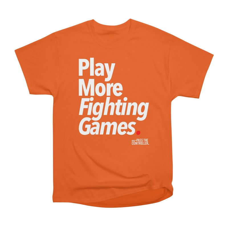 Play More Fighting Games (Series 1) Women's Heavyweight Unisex T-Shirt by Official Pass The Controller Store