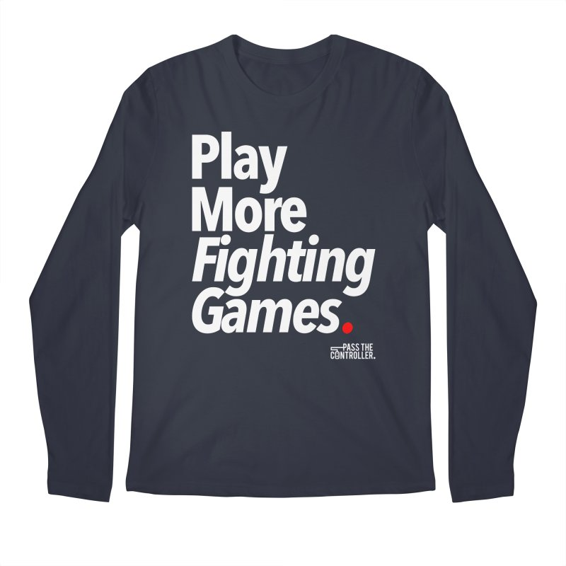 Play More Fighting Games (Series 1) Men's Regular Longsleeve T-Shirt by Official Pass The Controller Store
