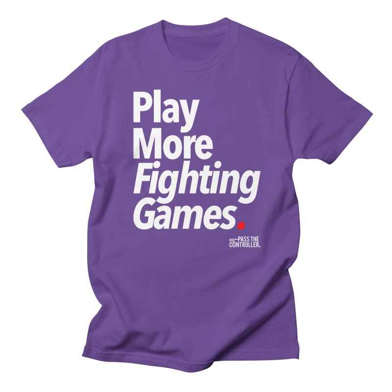 Play More Fighting Games (Series 1) Women's Regular Unisex T-Shirt by Official Pass The Controller Store