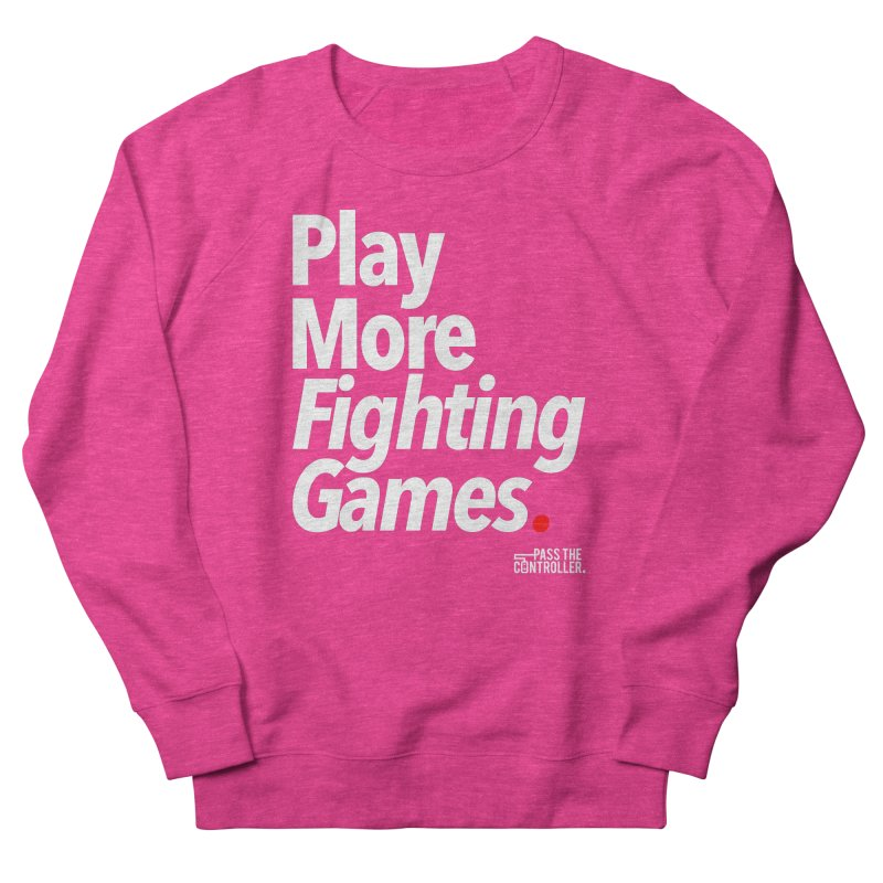 Play More Fighting Games (Series 1) Women's French Terry Sweatshirt by Official Pass The Controller Store