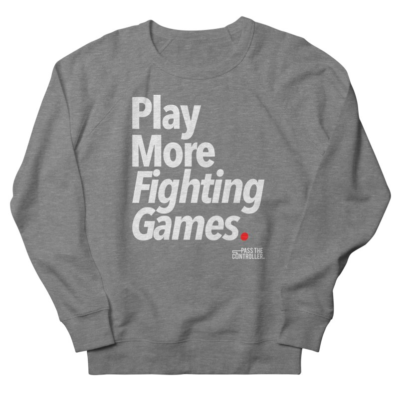 Play More Fighting Games (Series 1) Men's French Terry Sweatshirt by Official Pass The Controller Store