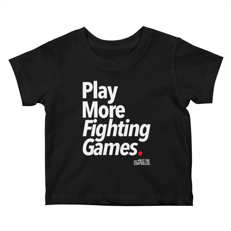 Play More Fighting Games (Series 1) Kids Baby T-Shirt by Official Pass The Controller Store