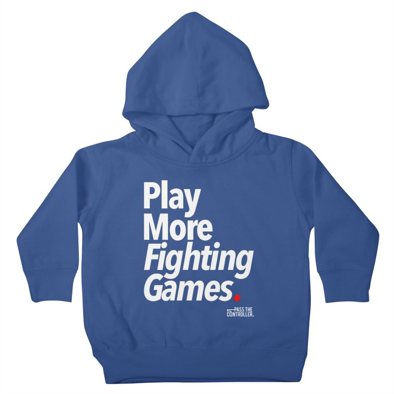 Play More Fighting Games (Series 1) Kids Toddler Pullover Hoody by Official Pass The Controller Store
