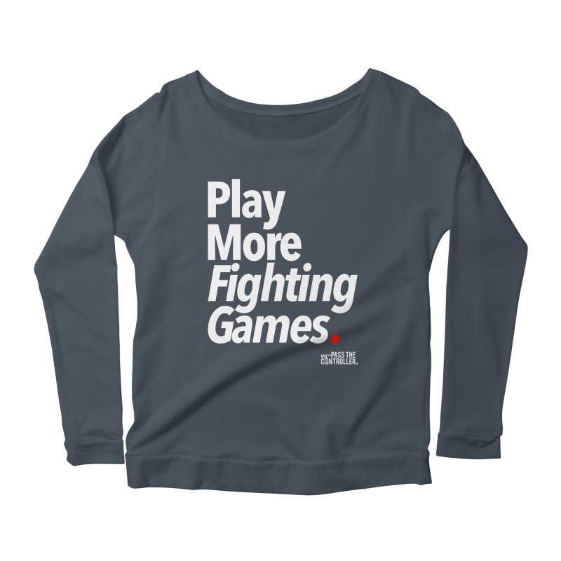 Play More Fighting Games (Series 1) Women's Scoop Neck Longsleeve T-Shirt by Official Pass The Controller Store