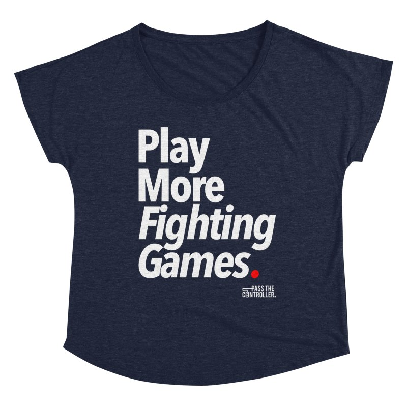 Play More Fighting Games (Series 1) Women's Dolman Scoop Neck by Official Pass The Controller Store
