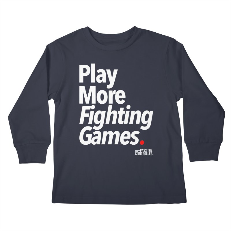 Play More Fighting Games (Series 1) Kids Longsleeve T-Shirt by Official Pass The Controller Store