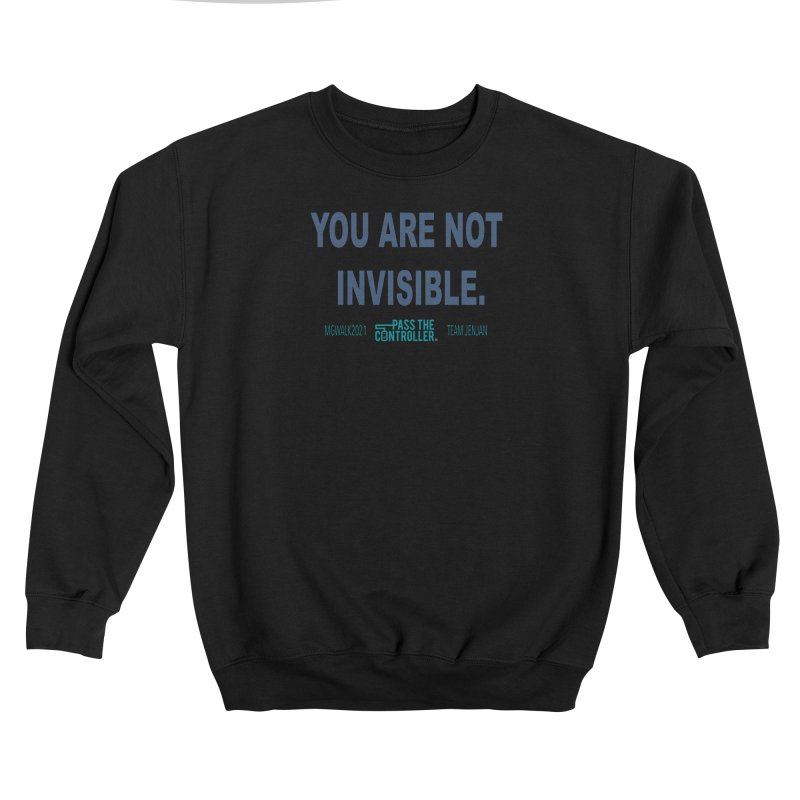 You Are Not Invisible - 2021 Women's Sweatshirt by Official Pass The Controller Store