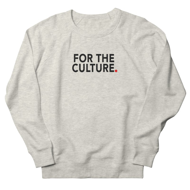 For The Culture Men's French Terry Sweatshirt by Official Pass The Controller Store