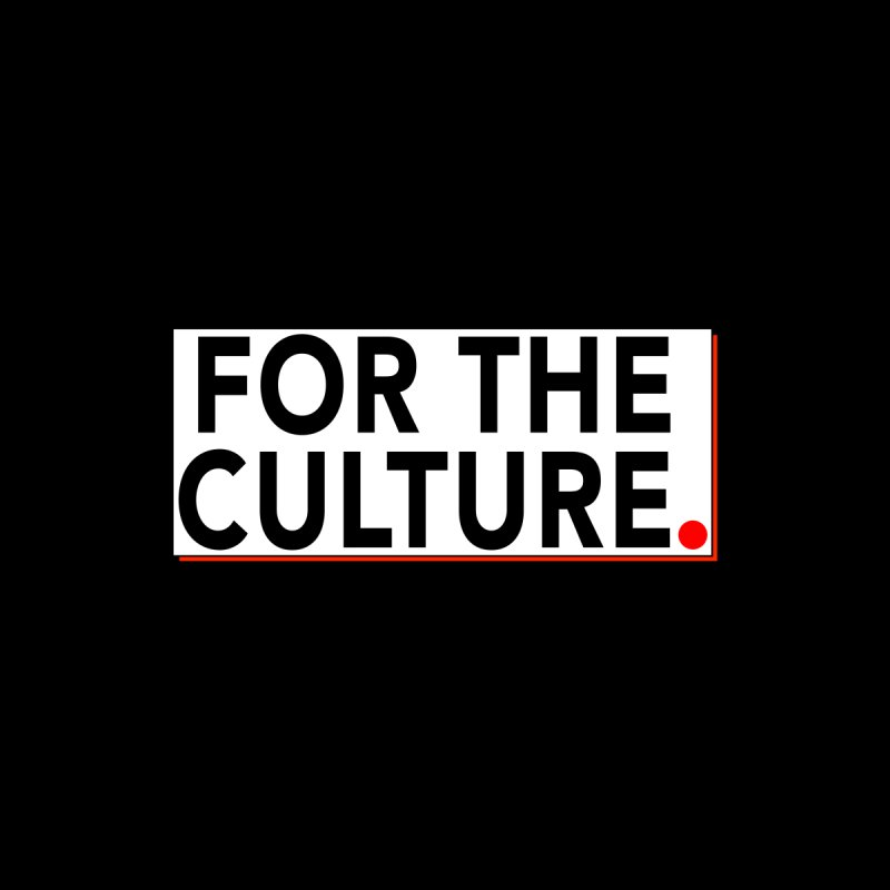 For The Culture (Popped) by Official Pass The Controller Store