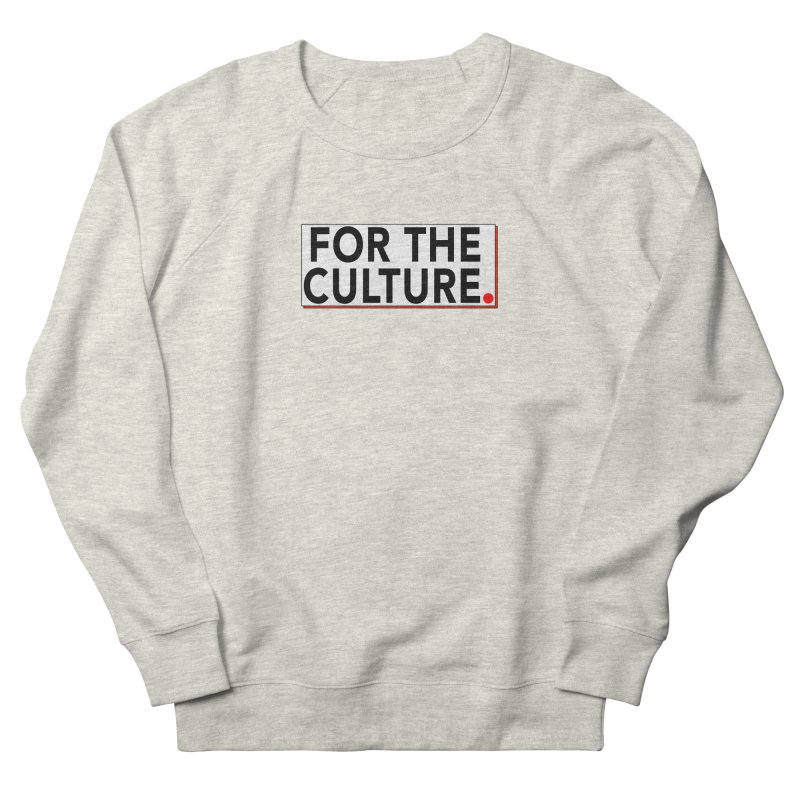 For The Culture (Popped) Women's French Terry Sweatshirt by Official Pass The Controller Store