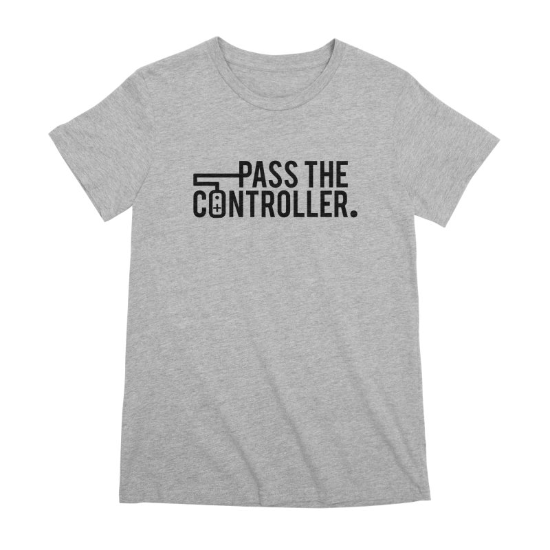 Pass The Controller (Black) Women's Premium T-Shirt by Official Pass The Controller Store