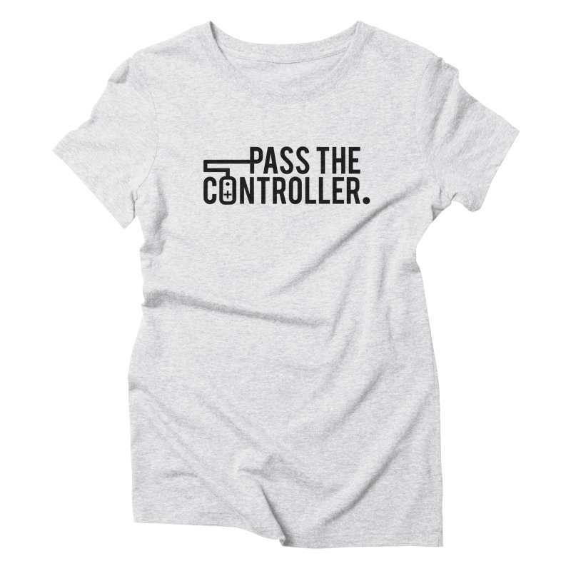 Pass The Controller (Black) Women's Triblend T-Shirt by Official Pass The Controller Store