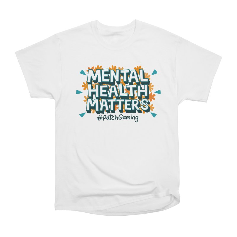 Mental Health Matters Women's T-Shirt by Patch Gaming's Merchandise Shop