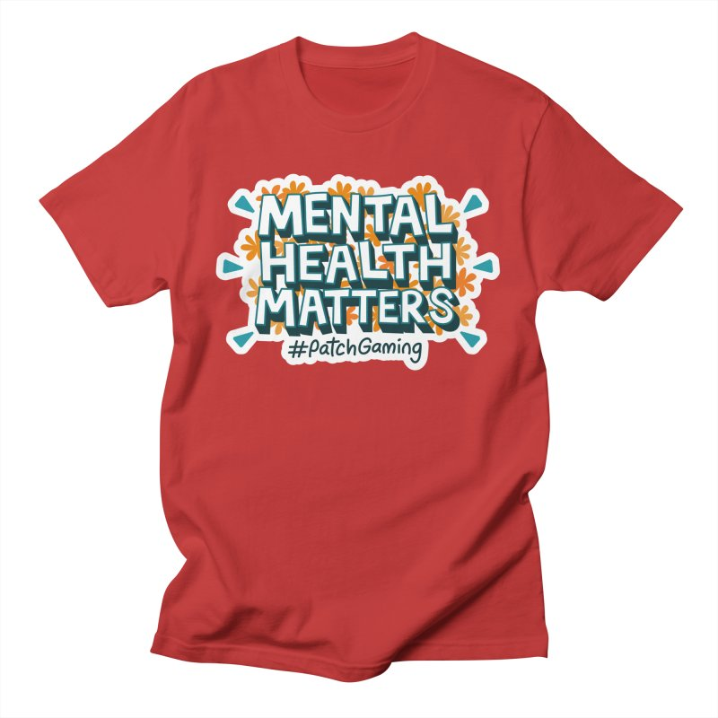 Mental Health Matters Men's T-Shirt by Patch Gaming's Merchandise Shop