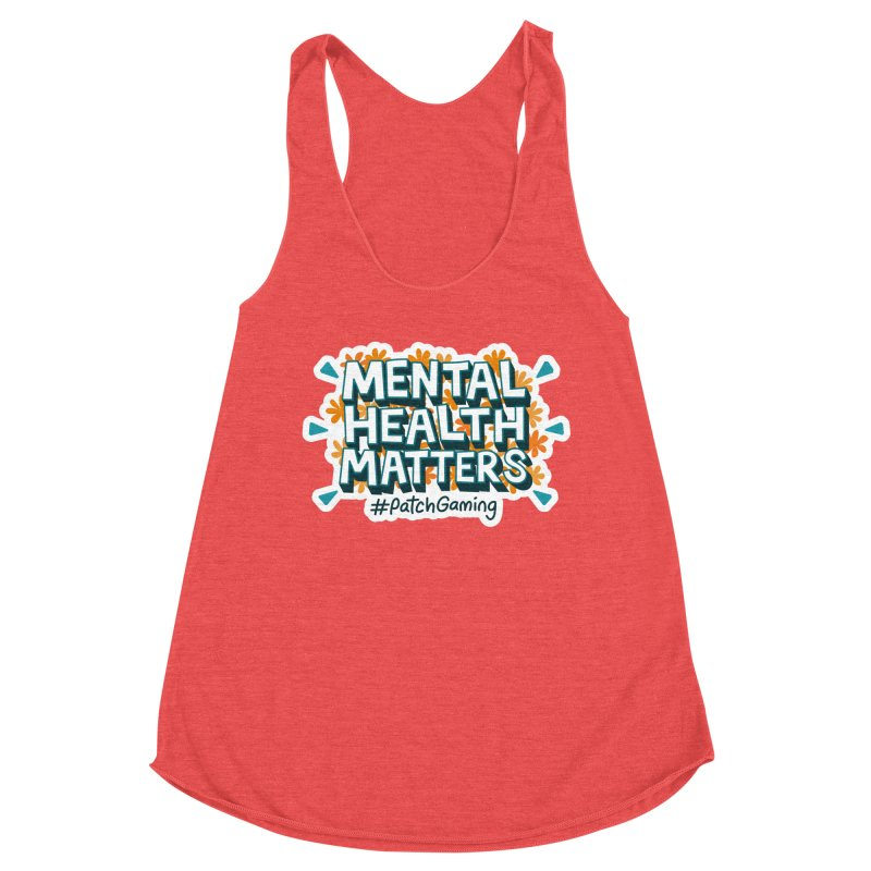 Mental Health Matters Women's Tank by Patch Gaming's Merchandise Shop