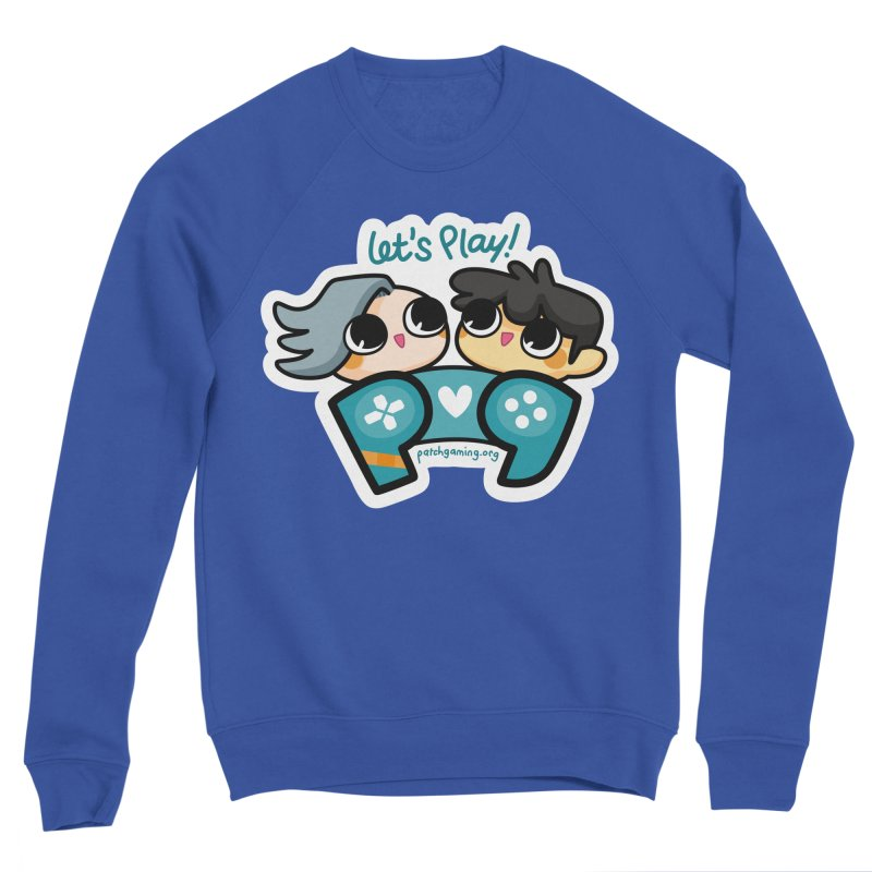 Let's Play! Women's Sweatshirt by Patch Gaming's Merchandise Shop