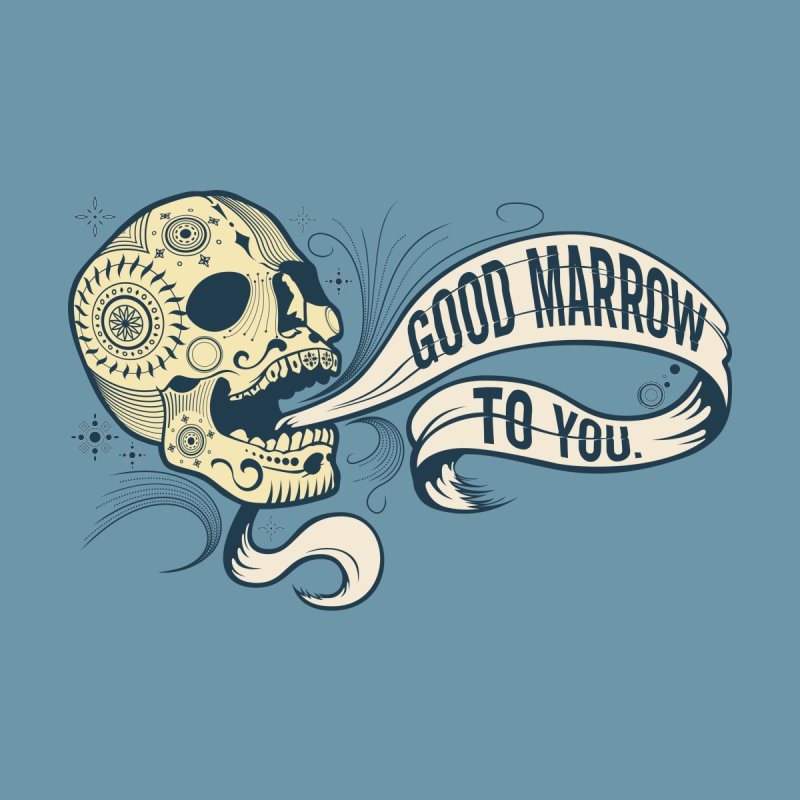 Good Marrow to You   by Paul Johnson's Artist Shop