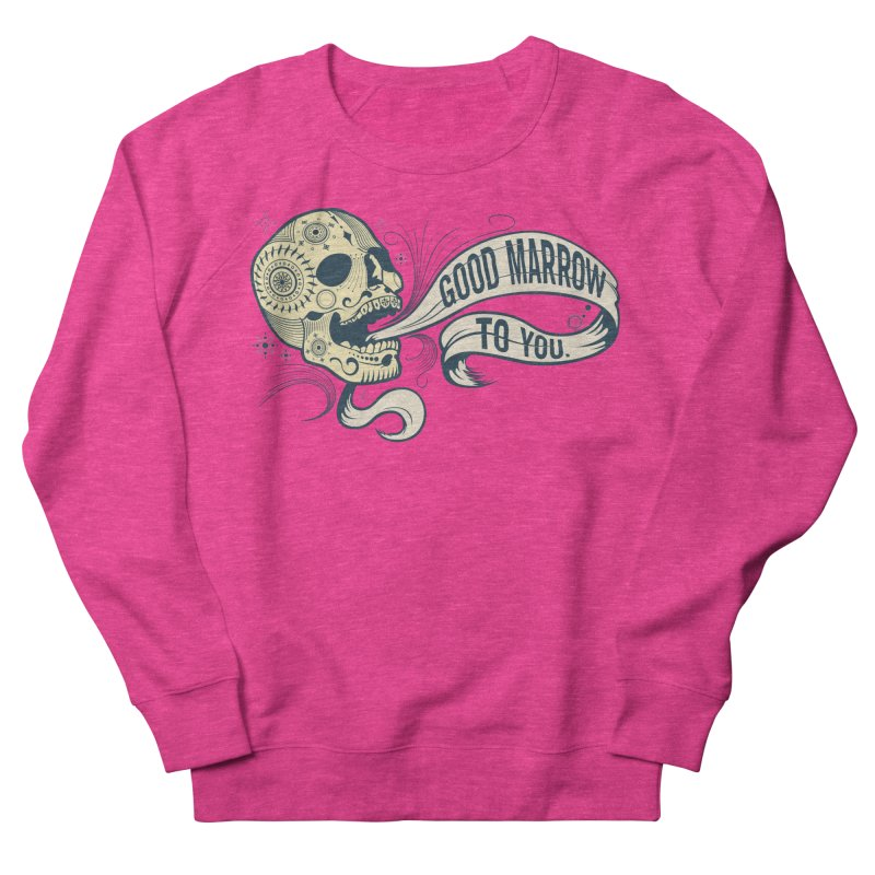 Good Marrow to You Women's Sweatshirt by Paul Johnson's Artist Shop
