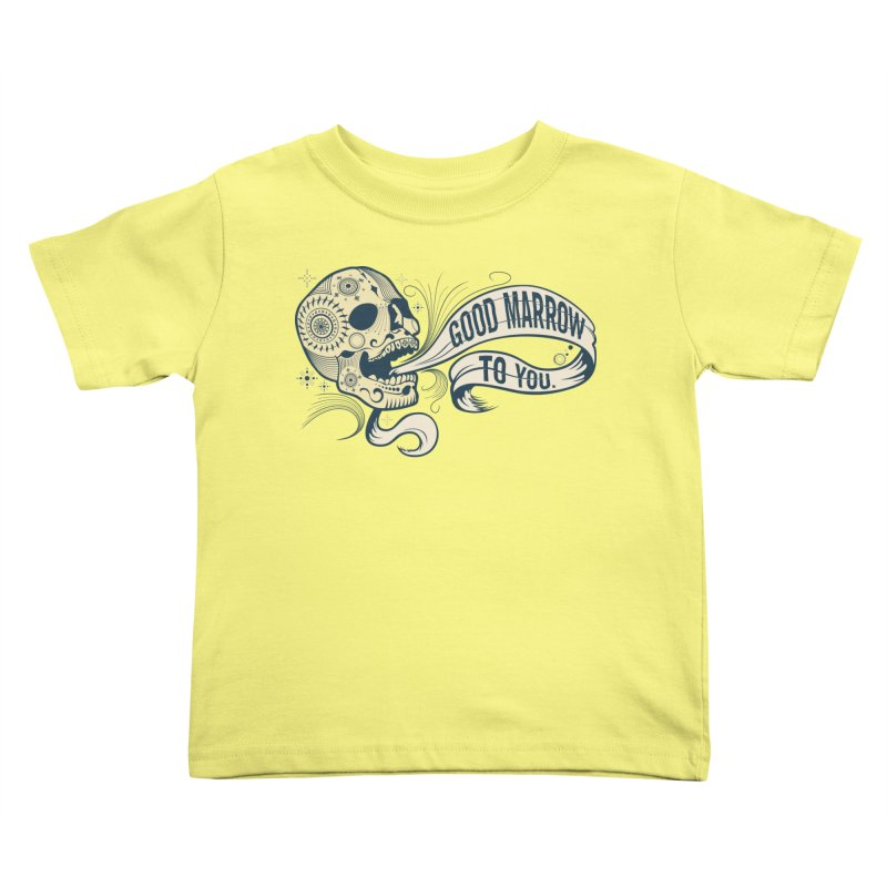 Good Marrow to You Kids Toddler T-Shirt by Paul Johnson's Artist Shop