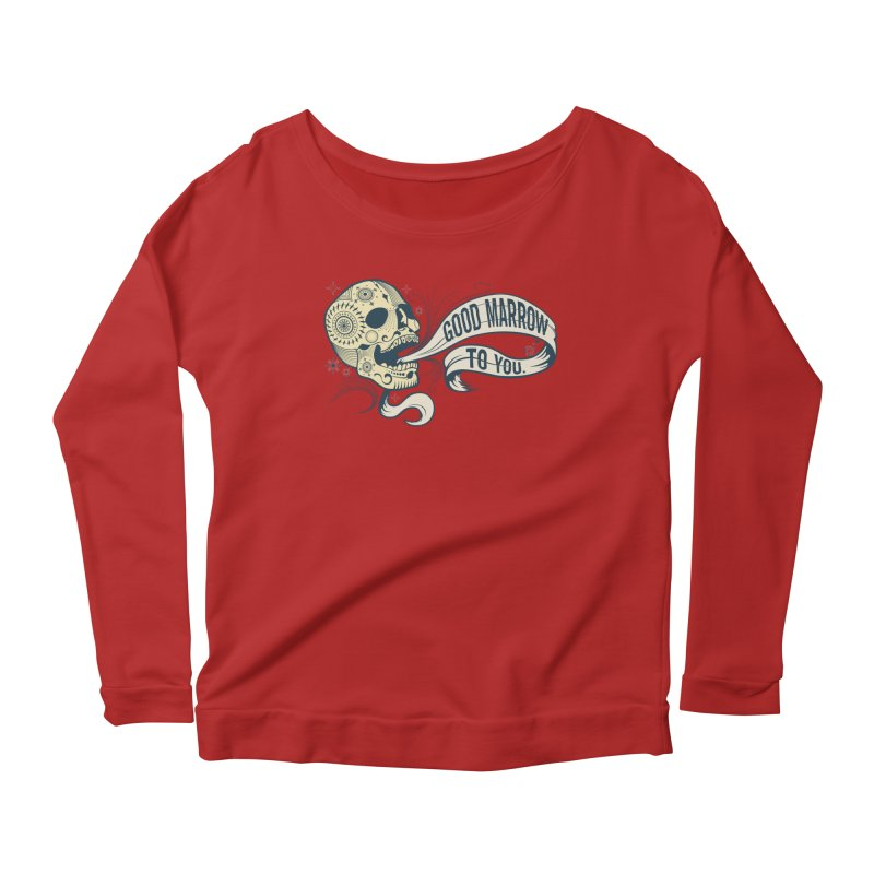 Good Marrow to You Women's Longsleeve Scoopneck  by Paul Johnson's Artist Shop