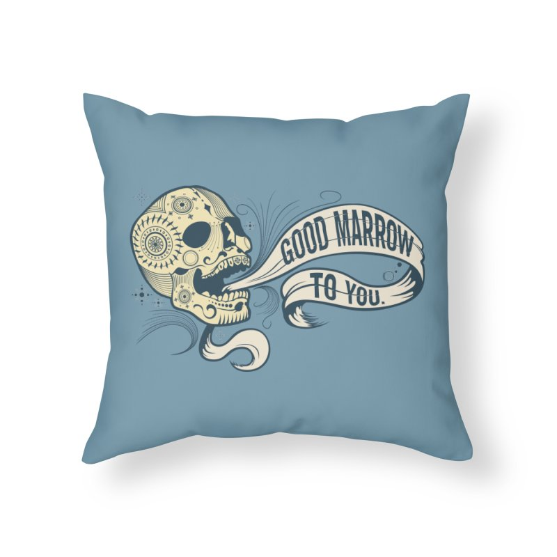 Good Marrow to You Home Throw Pillow by Paul Johnson's Artist Shop