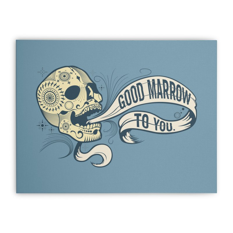 Good Marrow to You Home Stretched Canvas by Paul Johnson's Artist Shop