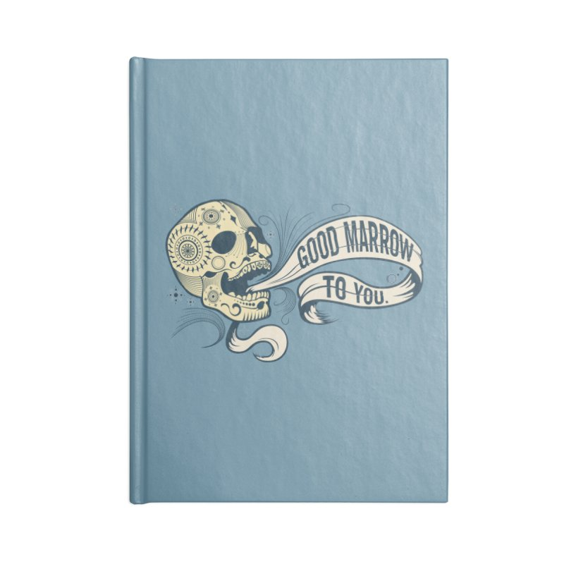 Good Marrow to You Accessories Notebook by Paul Johnson's Artist Shop