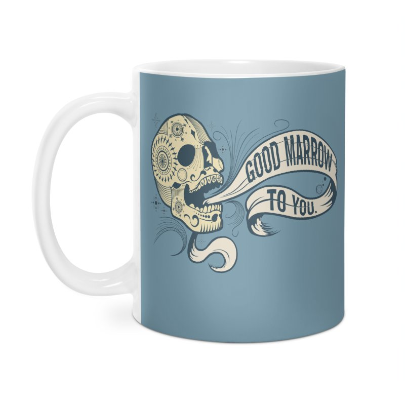 Good Marrow to You Accessories Mug by Paul Johnson's Artist Shop