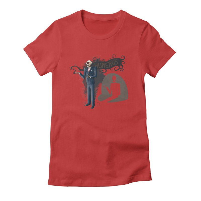 Humerus Women's Fitted T-Shirt by Paul Johnson's Artist Shop