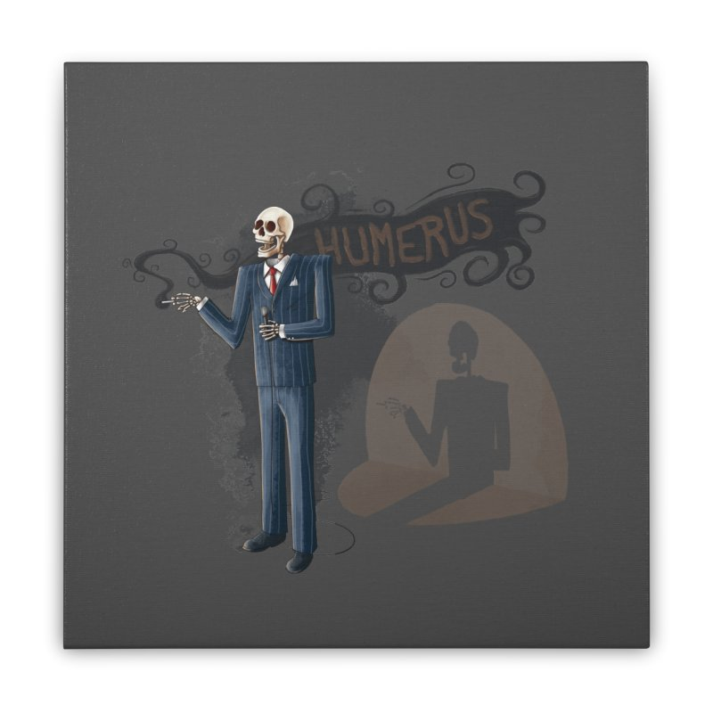 Humerus Home Stretched Canvas by Paul Johnson's Artist Shop