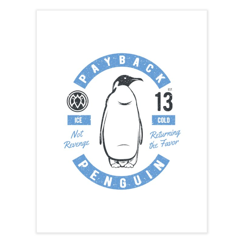 Ice Cold - Payback Penguin Home Fine Art Print by Payback Penguin