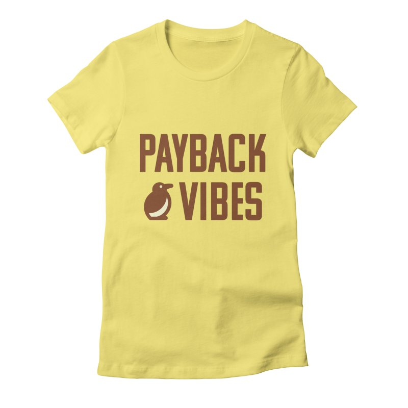 Payback Penguin - Payback Vibes Women's Fitted T-Shirt by Payback Penguin
