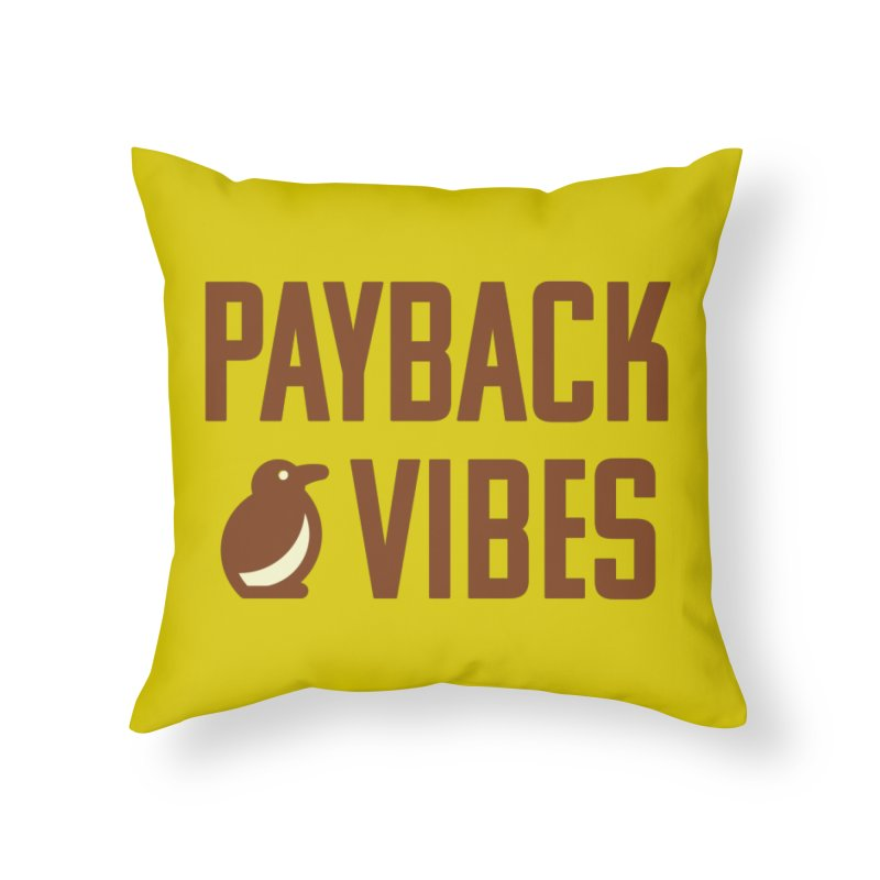 Payback Penguin - Payback Vibes Home Throw Pillow by Payback Penguin