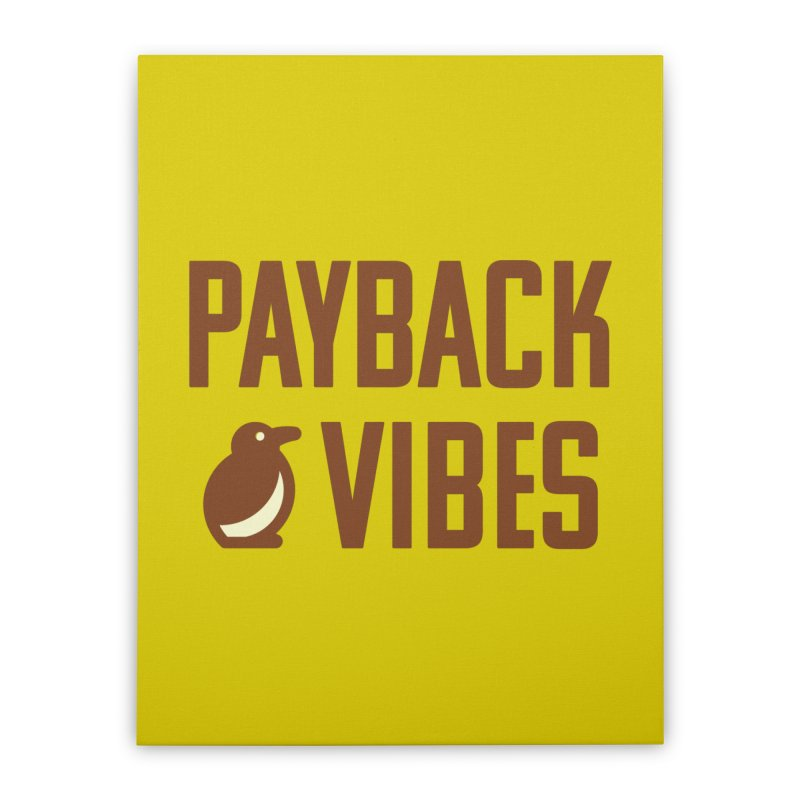 Payback Penguin - Payback Vibes Home Stretched Canvas by Payback Penguin