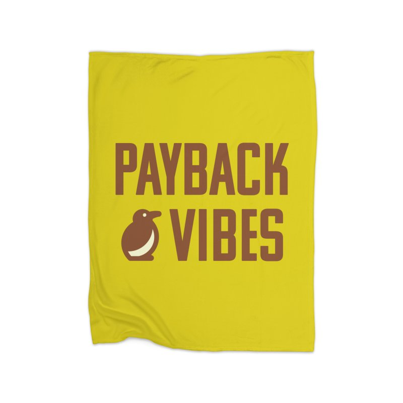 Payback Penguin - Payback Vibes Home Fleece Blanket by Payback Penguin