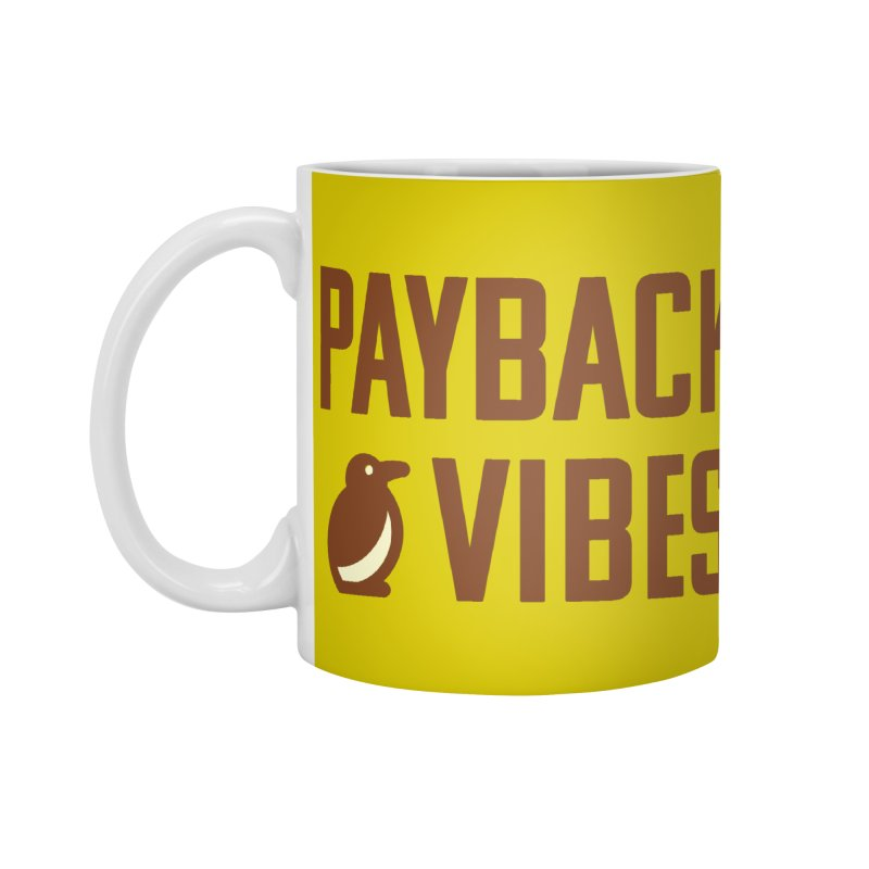 Payback Penguin - Payback Vibes Accessories Mug by Payback Penguin
